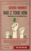 George Monbiot: AKO Z TOHO VON