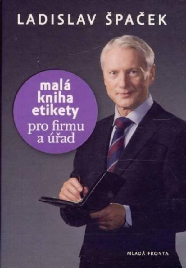 06cad39f1 Ladislav Špaček: MALÁ KNIHA ETIKETY PRO FIRMU A ÚŘAD | Pod Vŕškom ...