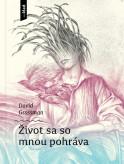 David Grossman: ŽIVOT SA SO MNOU POHRÁVA