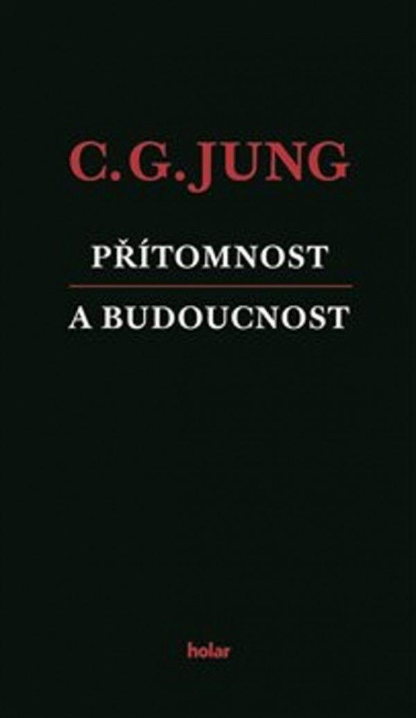 C.G. Jung: PŘÍTOMNOST A BUDOUCNOST