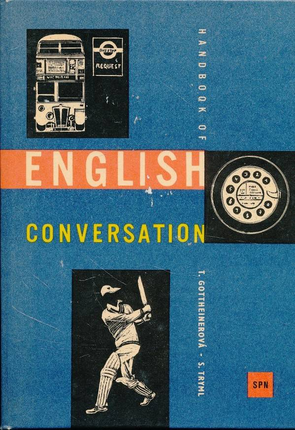 T  Gottheinerová, S  Tryml: HANDBOOK OF ENGLISH CONVERSATION